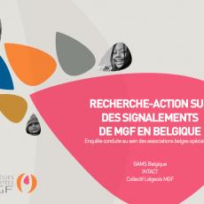 Recherche-action sur des signalements de MGF en Belgique. Enquête conduite au sein des associations belges spécialisées (GAMS Belgique, INTACT, Collectif Liégeois MGF)