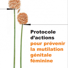 Protocole d'actions pour prévenir la mutilation génitale féminine