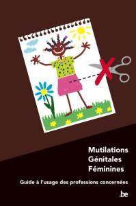 Mutilations génitales feminines : guide à l'usage des professions concernées