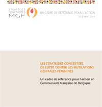 Stratégies concertées de lutte contre les mutilations génitales féminines. Un cadre de référence pour l'action en Communauté française de Belgique (2009)