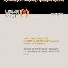 Stratégies Concertées de lutte contre les mutilations génitales féminines. Un cadre de référence pour l'analyse et l'action en Fédération Wallonie-Bruxelles (2013)